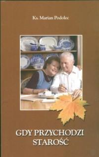 Gdy przychodzi starość - okładka książki
