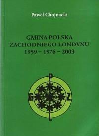 Gmina polska zachodniego Londynu 1959-1976-2003 - okładka książki