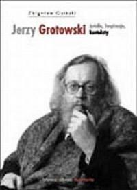 Jerzy Grotowski. Źródła. Inspiracje. Konteksty - okładka książki