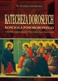 Katecheza dorosłych kościoła posoborowego - okładka książki