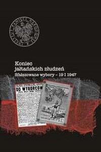 Koniec jałtańskich złudzeń. sfałszowane wybory - 19 I 1947 - okładka książki