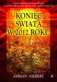 Koniec świata w 2012 roku - okładka książki