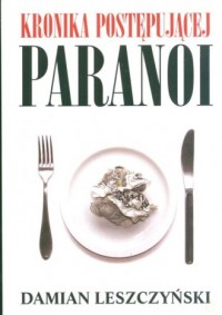 Kronika postępującej paranoi - okładka książki