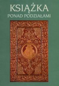 Książka ponad podziałami - Antoni Krawczyk - okładka książki