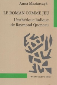 Le roman comme jeu lesthetique ludique de Raymond Queneau - okładka książki