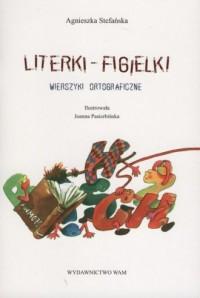 Literki - figielki. Wierszyki ortograficzne - okładka podręcznika