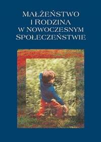 Małżeństwo i rodzina w nowoczesnym społeczeństwie - okładka książki
