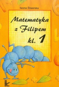 Matematyka z Filipem. Klasa 1. Szkoła podstawowa - okładka podręcznika
