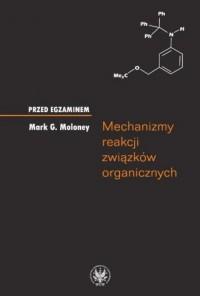 Mechanizmy reakcji związków organicznych. Przed egzaminem - okładka książki