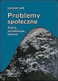 Problemy społeczne. Teoria, metodologia, badania - okładka książki