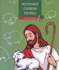 Przypowieść o Dobrym Pasterzu. Kolorowanka - okładka książki