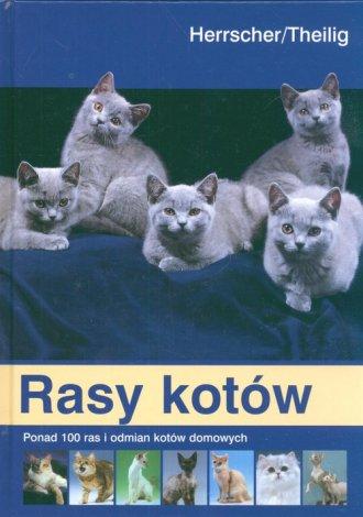 Rasy kotów. Ponad 100 ras i odmian - okładka książki