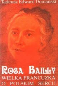 Rosa Bailly. Wielka Francuska o polskim sercu - okładka książki
