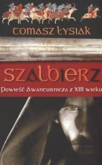 Szalbierz. Powieść awanturnicza z XIII wieku - okładka książki