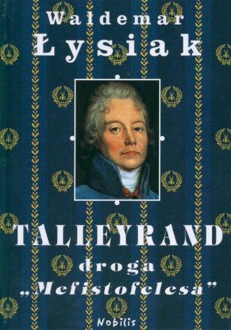 Talleyrand. Droga Mefistofelesa - okładka książki