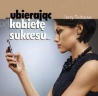 ... ubierając kobietę sukcesu... (+ CD) - okładka książki