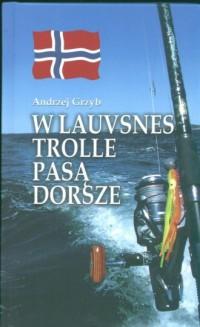 W Lauvsnes trolle pasą dorsze - okładka książki
