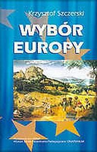Wybór Europy. Katolik wobec polityki w Unii Europejskiej - okładka książki