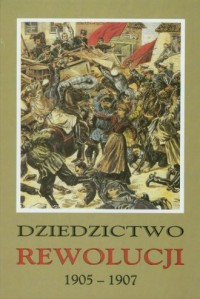 Dziedzictwo rewolucji 1905-1907 - okładka książki