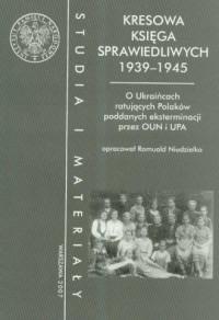 Kresowa księga sprawiedliwych 1939-1945. - okładka książki