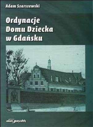 Ordynacje Domu Dziecka w Gdańsku - okładka książki