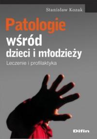 Patologie wśród dzieci i młodzieży. - okładka książki