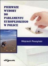 Pierwsze wybory do Parlamentu Europejskiego - okładka książki