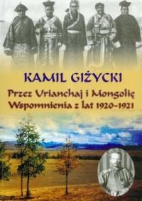 Przez Urianchaj i Mongolię. Wspomnienia - okładka książki