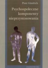 Psychospołeczne komponenty nieprzystosowania - okładka książki