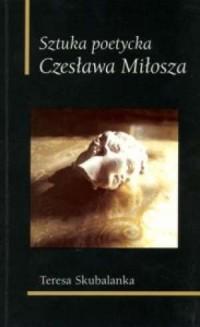 Sztuka poetycka Czesława Miłosza - okładka książki