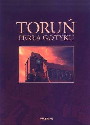 Toruń. Perła gotyku - okładka książki