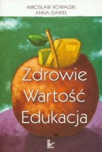 Zdrowie - wartość - edukacja - okładka książki