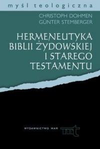 Hermeneutyka Biblii żydowskiej i Starego Testamentu. Seria: Myśl teologiczna - okładka książki