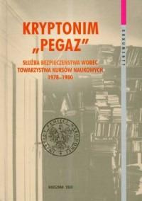 Kryptonim Pegaz. Służba Bezpieczeństwa - okładka książki