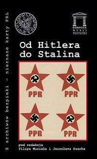 Od Hitlera do Stalina. Seria: Z archiwów bezpieki - nieznane karty PRL - okładka książki