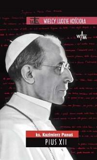 Pius XII. Wielcy ludzie Kościoła - okładka książki