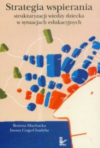 Strategia wspierania strukturyzacji wiedzy dziecka w sytuacjach edukacyjnych - okładka książki