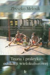 Teoria i praktyka edukacji wielokulturowej - okładka książki