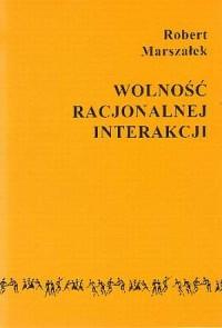 Wolność racjonalnej interakcji - okładka książki
