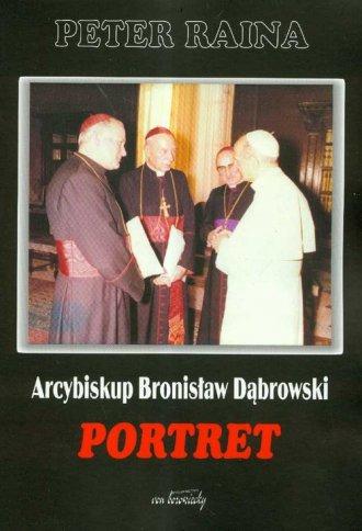 Arcybiskup Bronisław Dąbrowski. - okładka książki