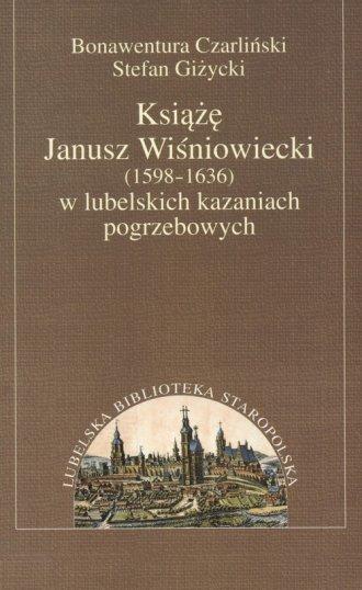 Książę Janusz Wiśniowiecki (1598-1636) - okładka książki