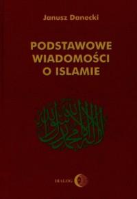 Podstawowe wiadomości o islamie - okładka książki