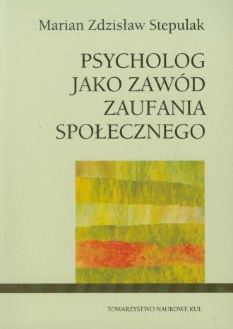 Psycholog jako zawód zaufania społecznego - okładka książki