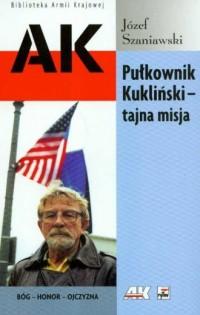 okładka książki - Pułkownik Kukliński- tajna misja.