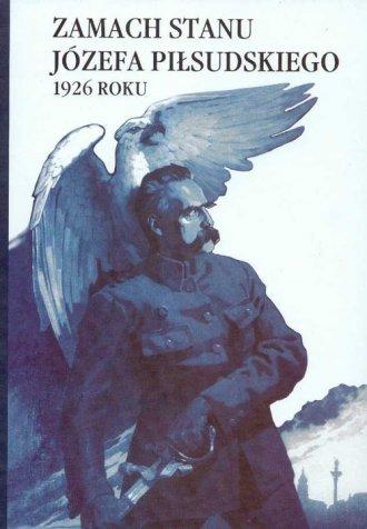 Zamach stanu Józefa Piłsudskiego - okładka książki