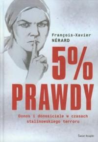 5 % prawdy. Donos i donosiciele w czasach stalinowskiego terroru - okładka książki