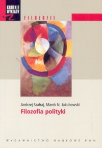 Filozofia polityki. Seria: Krótkie wykłady z filozofii - okładka książki