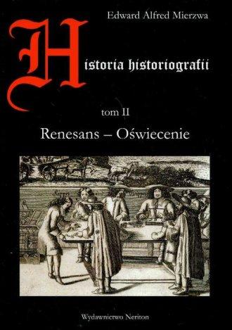 Historia historiografii. Tom II. - okładka książki