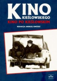 Kino Kieślowskiego. Kino po Kieślowskim - okładka książki