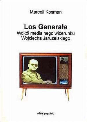 Los Generała. Wokół medialnego - okładka książki